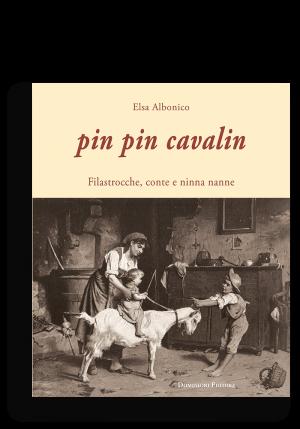 elsa albonico pin pin cavalin filastrocche conte ninne nanne dialetto